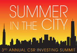 Summer in the City: 3rd Annual CSR Investing Summit
